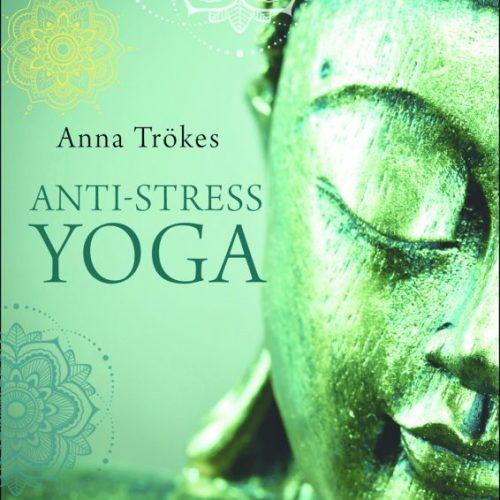 Yoga Buch Anti Stress Yoga von Trökes, Anna