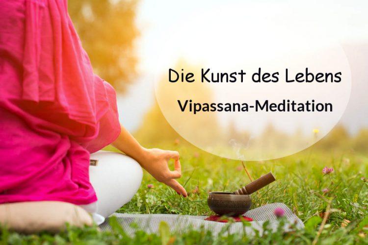 Vipassana-Meditation – für mehr Achtsamkeit & ein von Leid befreites Leben